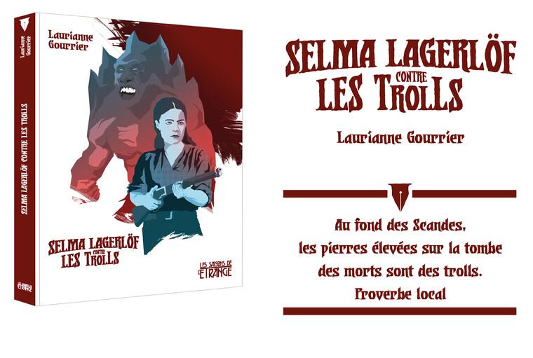 Laurianne II Gourrier SELIYIA LES TROLLS Laurianne Gourrier Au fond des Scandes, LAGERLOF LES TROLLS CONTHE les pierres sur la tombe LES DE des morts sont des trolls. Proverbe local
